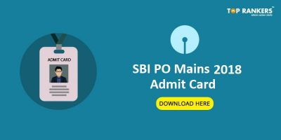 SBI PO Admit Card for Mains 2018 Out – Download Call Letter Here
