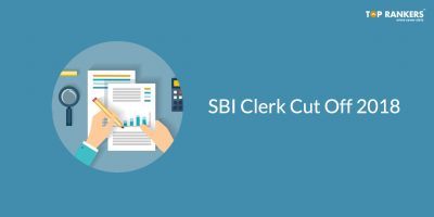 SBI Clerk Cut Off for Mains 2018 released – Check Here!