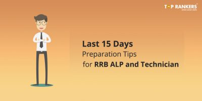 Last 15 Days Preparation Tips for RRB ALP and Technician exam