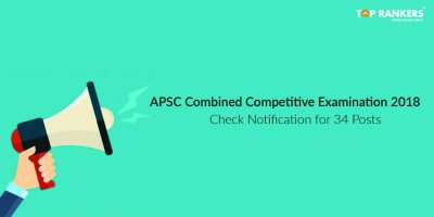APSC Combined Competitive Examination 2018 | Check Notification for 34 Posts