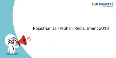 Rajasthan Jail Prahari Recruitment 2018 – Apply for 670 Posts!