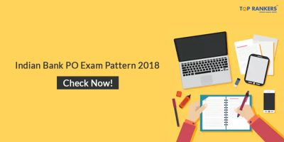 Latest Indian Bank PO Exam Pattern & Selection Process 2018 | Check Now!