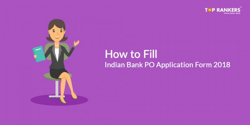 Indian Bank PO Application Form