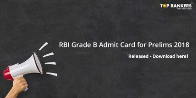 RBI Grade B Admit Card for Prelims 2018 Out – Download Now!