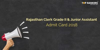 RSMSSB Admit Card 2018 for Clerk Grade II & Junior Assistant Released – Download Here!