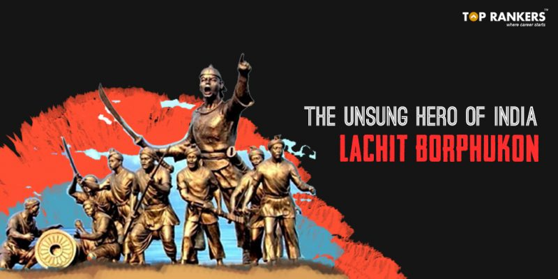 The Unsung Hero of India: Lachit Borphukan