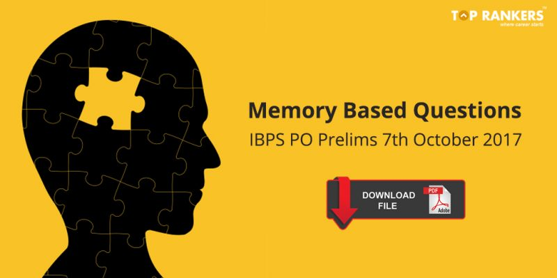 Memory Based Questions IBPS PO Prelims 7th October 2017 PDF Download