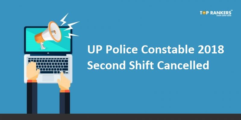 UP Police Constable Exam 2018 Second Shift Cancelled