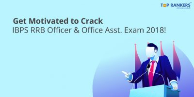 Last Minute Motivation Tips to Crack IBPS RRB Officer & Office Asst. exam