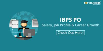 IBPS PO Salary, Job Profile and Career Growth