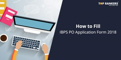 How to Fill IBPS PO Application Form 2018