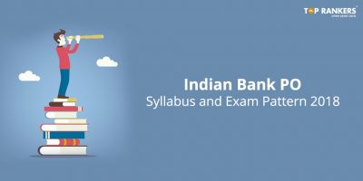Detailed Indian Bank PO Syllabus 2018 – Check Now!