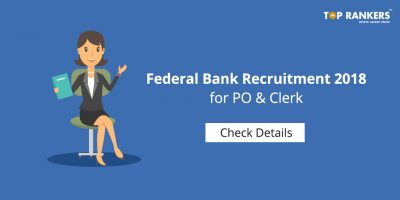Federal Bank Recruitment 2018 for PO & Clerk Out – Apply Here