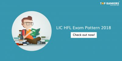 Detailed LIC HFL Exam Pattern 2018 | Latest LIC Housing Finance Ltd Exam Pattern