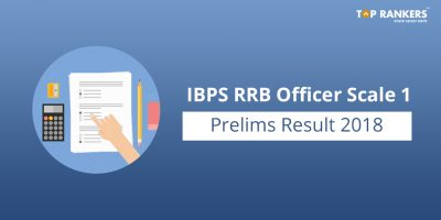 IBPS RRB Officer Scale 1 Prelims 2018 – Result Out!