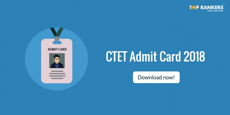 CTET Admit Card 2018 To Be Released Soon.......