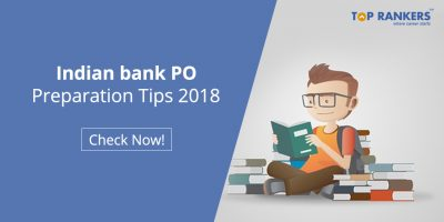 Indian Bank PO Preparation Tips for Prelims 2018 Exam