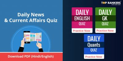Daily News & Current Affairs Quiz, Download PDF!