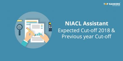 Expected NIACL Assistant Cut Off 2018 with Previous Years' Cut Off