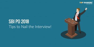 SBI PO Interview Tips – One Must know to Nail the Interview!