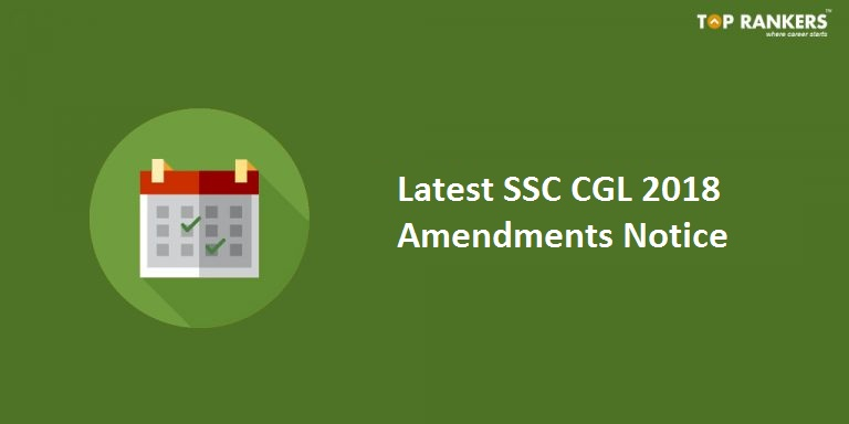 SSC Notice: Latest Amendments Issued in CGL 2018 Exam