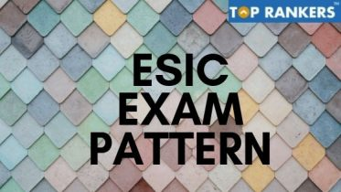 Detailed ESIC Exam Pattern 2019 for the post of UDC & Stenographer