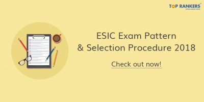 Detailed ESIC Exam Pattern 2018 & Selection Process