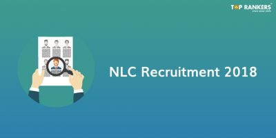 NLC Recruitment 2018 | Vacancies Announced for Multiple Posts