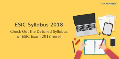 ESIC Syllabus 2018 | Check out the detailed ESIC Exam Syllabus here!