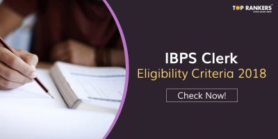 IBPS Clerk Eligibility Criteria – Know Here!