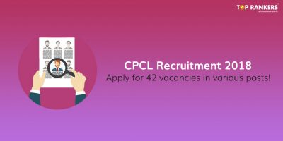 CPCL Recruitment 2018 | Apply for 42 vacancies in various posts