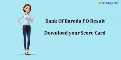 Final Bank of Baroda PO Result 2018 – Check your Score Card
