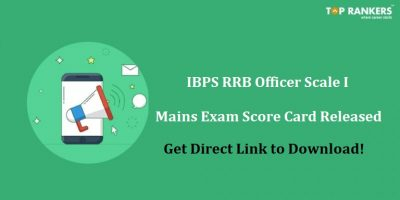 IBPS RRB Mains Score Card for Officer Scale I released |Download Score Card