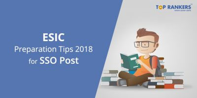 Last Minute ESIC Preparation Tips 2018 for SSO Mains Examination