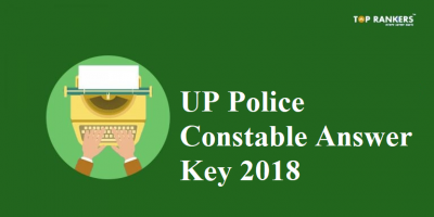 Download UP Police Constable Answer Key 2018 | Official Answer Key Released Now!