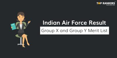 Indian Air Force Result 2018 for Group X & Group Y Released – Check Now!