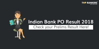 Indian Bank PO Result 2018 Out | Check Prelims Result!
