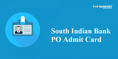 South Indian Bank PO Admit Card 2018 – Direct Link to Download Call Letter