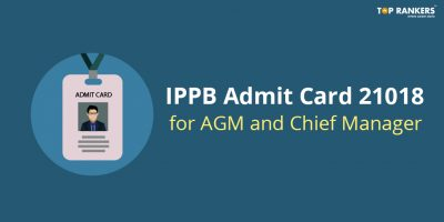IPPB Admit Card 2018 for AGM and Chief Manager at indiapost.gov.in