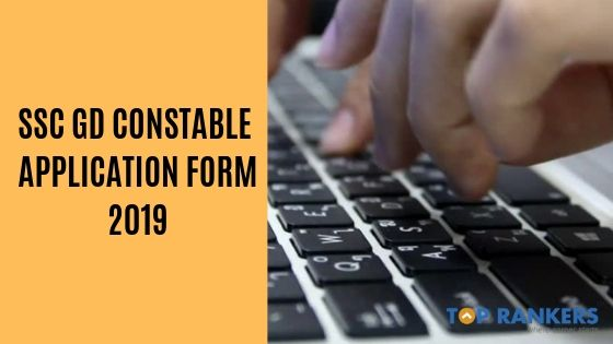 SSC GD Constable Application Form 2019