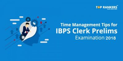 IBPS Clerk Prelims Time Management Tips 2018 – Get Expert's Tips Here!