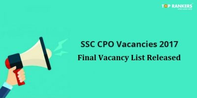 SSC CPO Revised Vacancy 2017 – Final Vacancy List Released!