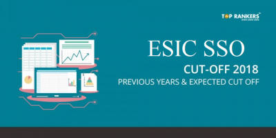 Expected and Previous year's ESIC SSO Cut Off 2018