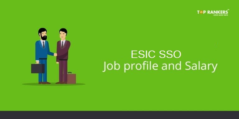 ESIC SSO Salary and Job Profile