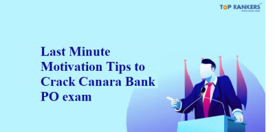 Last Minute Motivation Tips to Crack Canara Bank PO exam