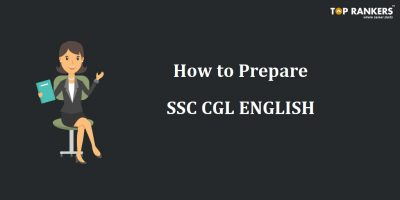 How to Prepare English for SSC CGL 2018-2019 Tier 1 and Tier 2?