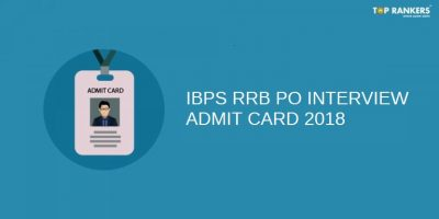 IBPS RRB PO Interview Admit Card 2018 Out | Download Now!