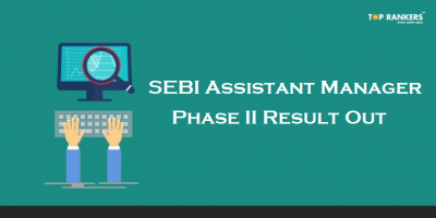 SEBI Result for Mains 2018 | Download Assistant Manager Phase II Result Here!