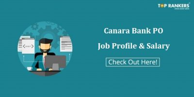 Canara Bank PO Salary and Job Profile | Get All Revised Details here