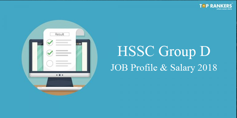 HSSC Group D Salary and Job Profile